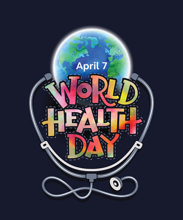 World Health Day Is April 7th
